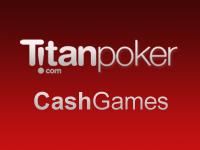 Titan Poker Cash Games