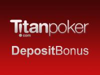 Titan Poker Deposit Bonus